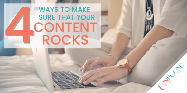 4 Ways to Make Sure That Your Content Rocks