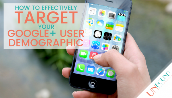 DRAFT-How to Effectively Target Your Google+ User Demographic