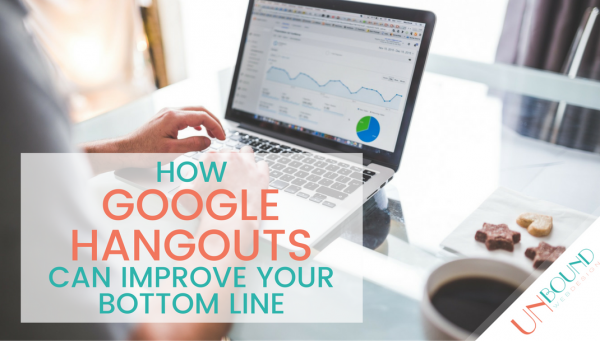 How Google Hangouts Can Improve Your Bottom Line