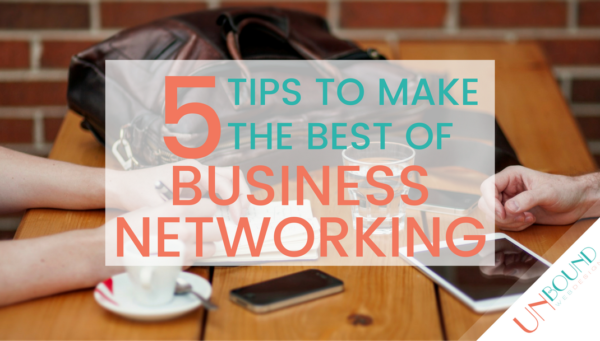 5 Tips to Make the Best Out of Business Networking