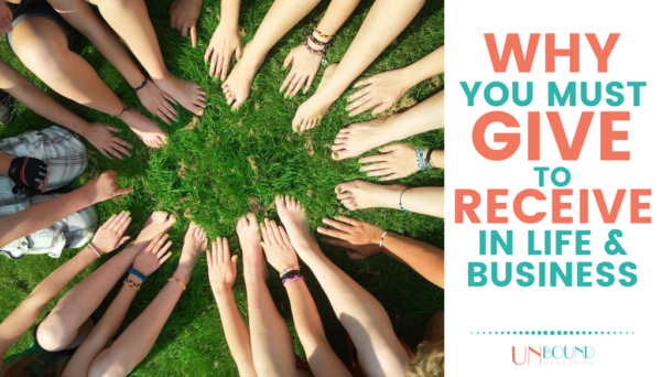 Why You Must Give to Receive in Life and Business