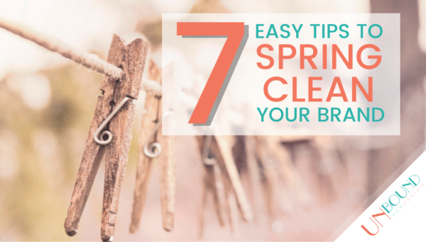 7 Simple Tips to Spring Clean Your Brand