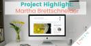 Project Highlight: Martha Brettschneider