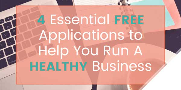4 Essential Free Applications to Help You Run A Healthy Business