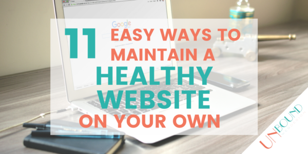 11 Easy Ways to Maintain a Healthy Website On Your Own