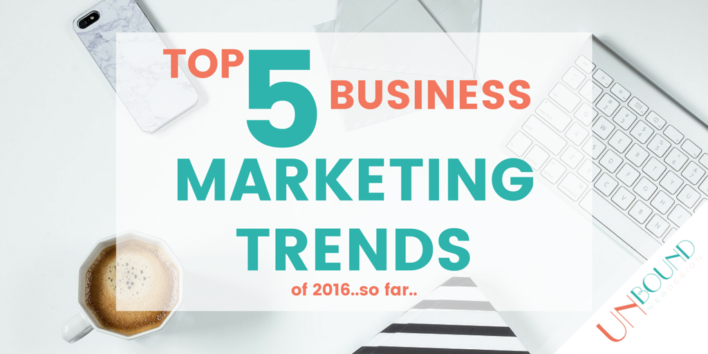 Top 5 Business Marketing Trends of 2016