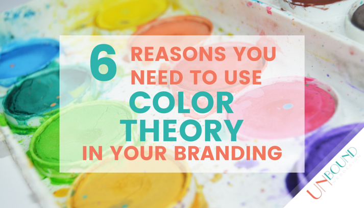 6 Reasons You Need to Use Color Theory in Branding