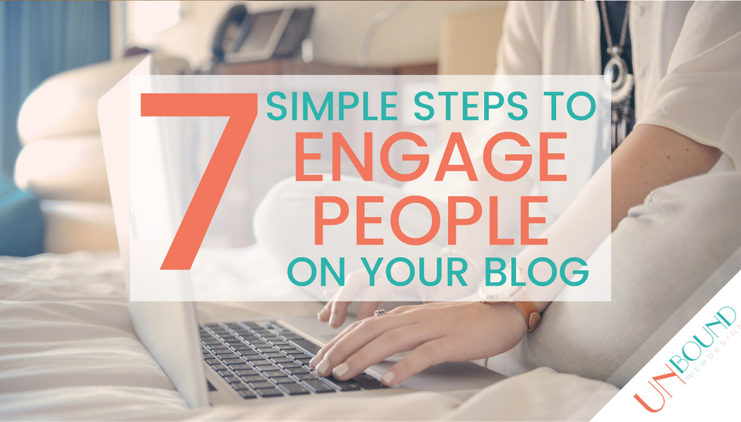 7 Simple Steps to Engage People on Your Blog