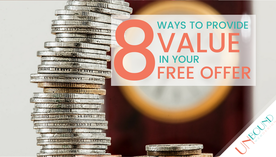 8 Ways to Provide Real Value in Your Free Offer