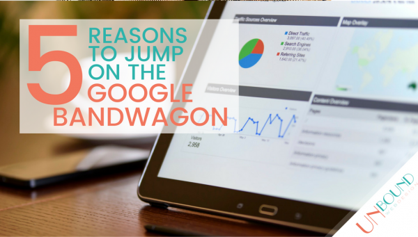 5 Reasons to Jump on the Google Bandwagon