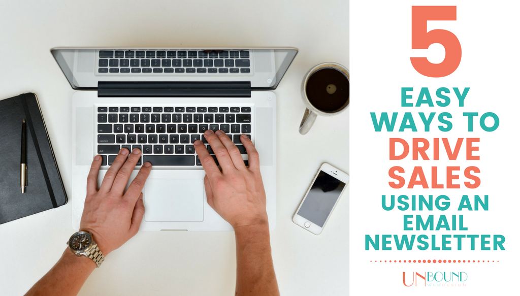 5 Easy Ways to Drive Sales Using Email Newsletter Marketing
