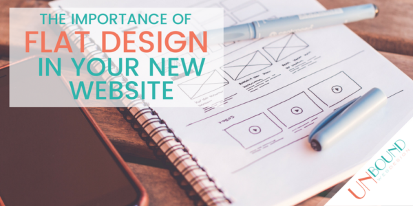 The Importance of Flat Design in Your New Website