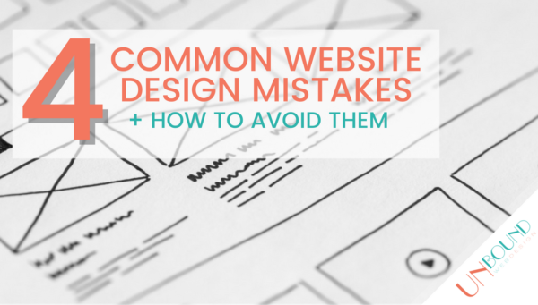 4 Common Website Design Mistakes & How To Avoid Them