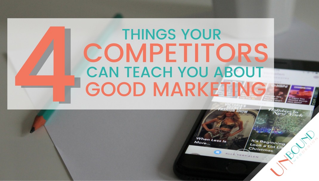 4 Things Your Competitors Can Teach You About Good Marketing