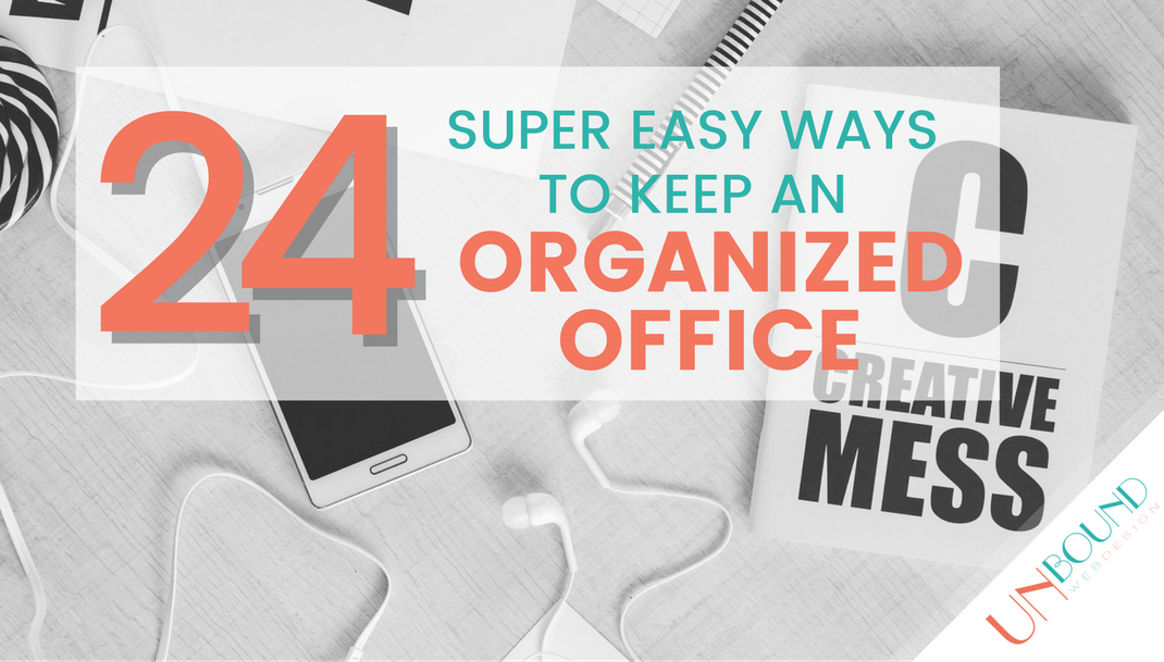 24 Super Easy Ways to Keep an Organized Office