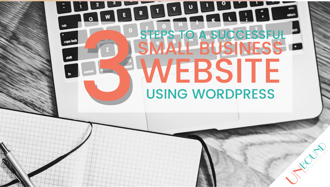 3 Steps to a Successful Small Business Website using WordPress