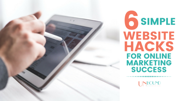 6 Simple Website Hacks for Online Marketing Success
