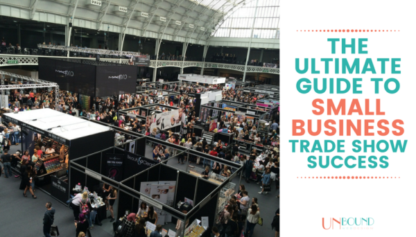 The Ultimate Guide to Small Business Trade Show Success