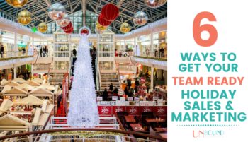 6 Ways to Get Your Team Ready for Holiday Sales & Marketing