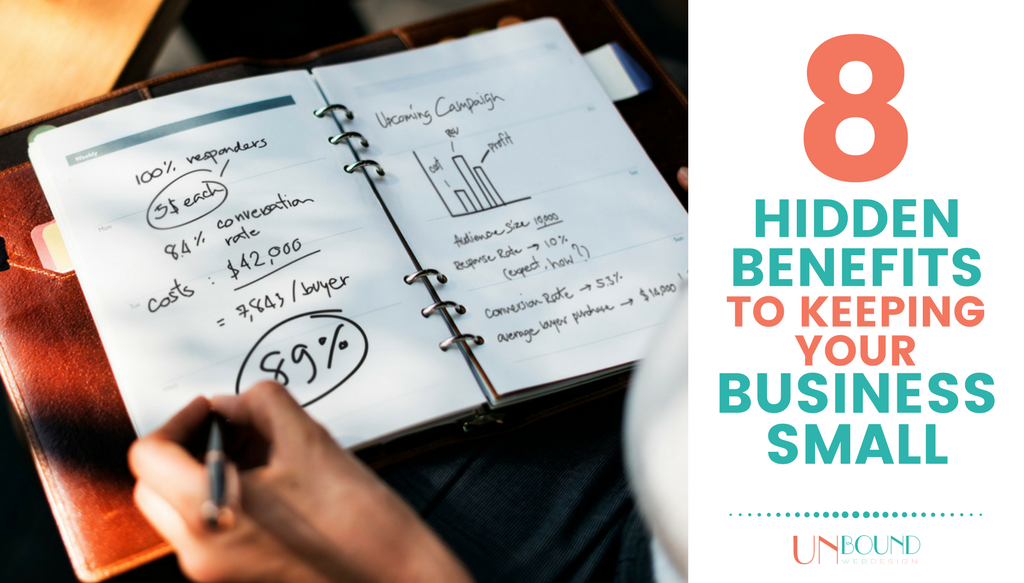 8 Hidden Benefits to Keeping Your Business Small