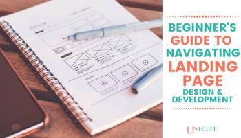 A Beginner's Guide to Navigating Landing Page Design & Development