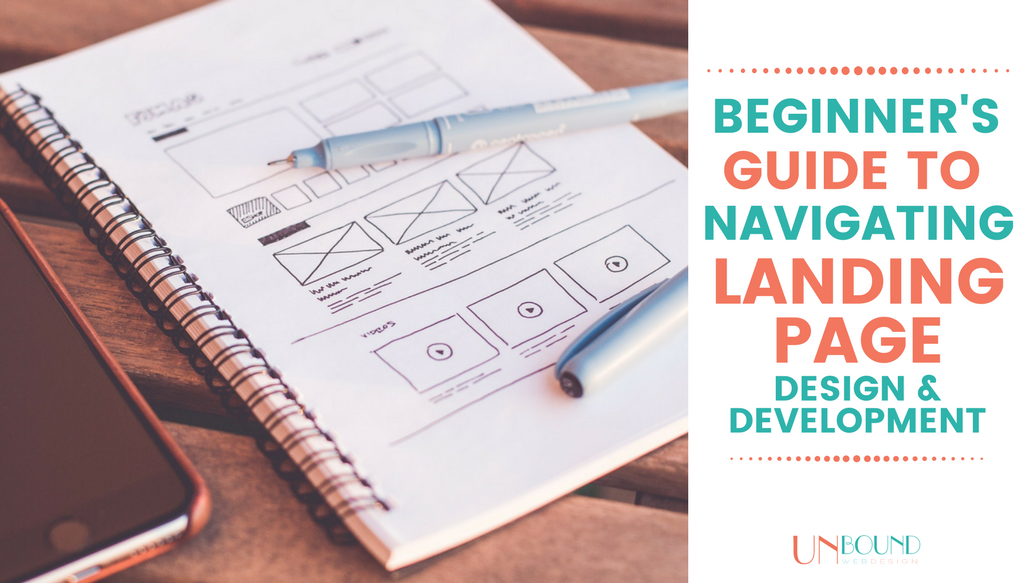 A Beginner's Guide to Navigating Landing Page Design & Development