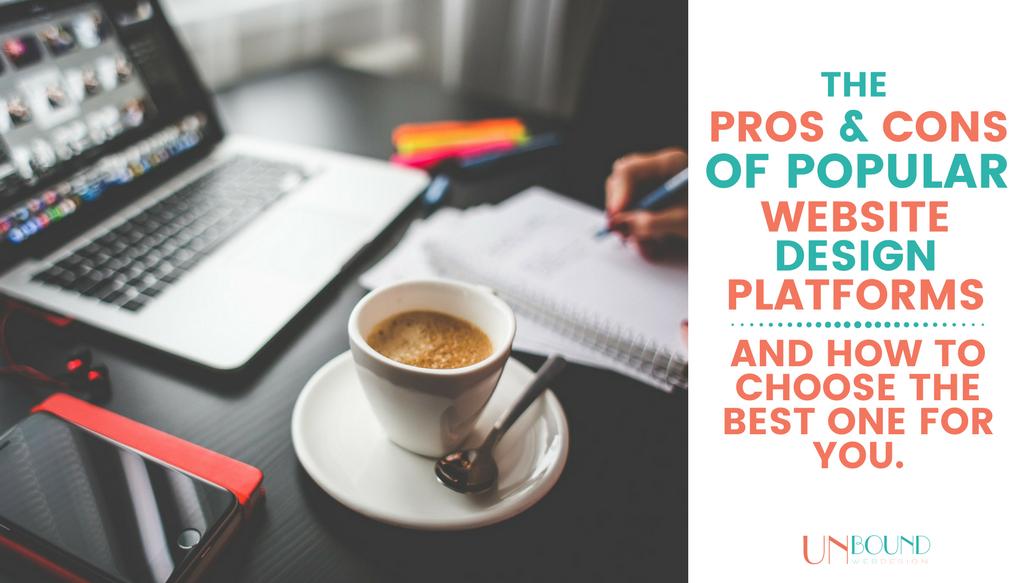 Pros & Cons of Popular Website Design Platforms & How to Choose